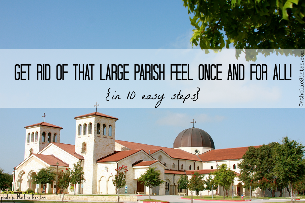 Get Rid of That Large Parish Feel Once and For All! {in 10 easy steps}SMALL