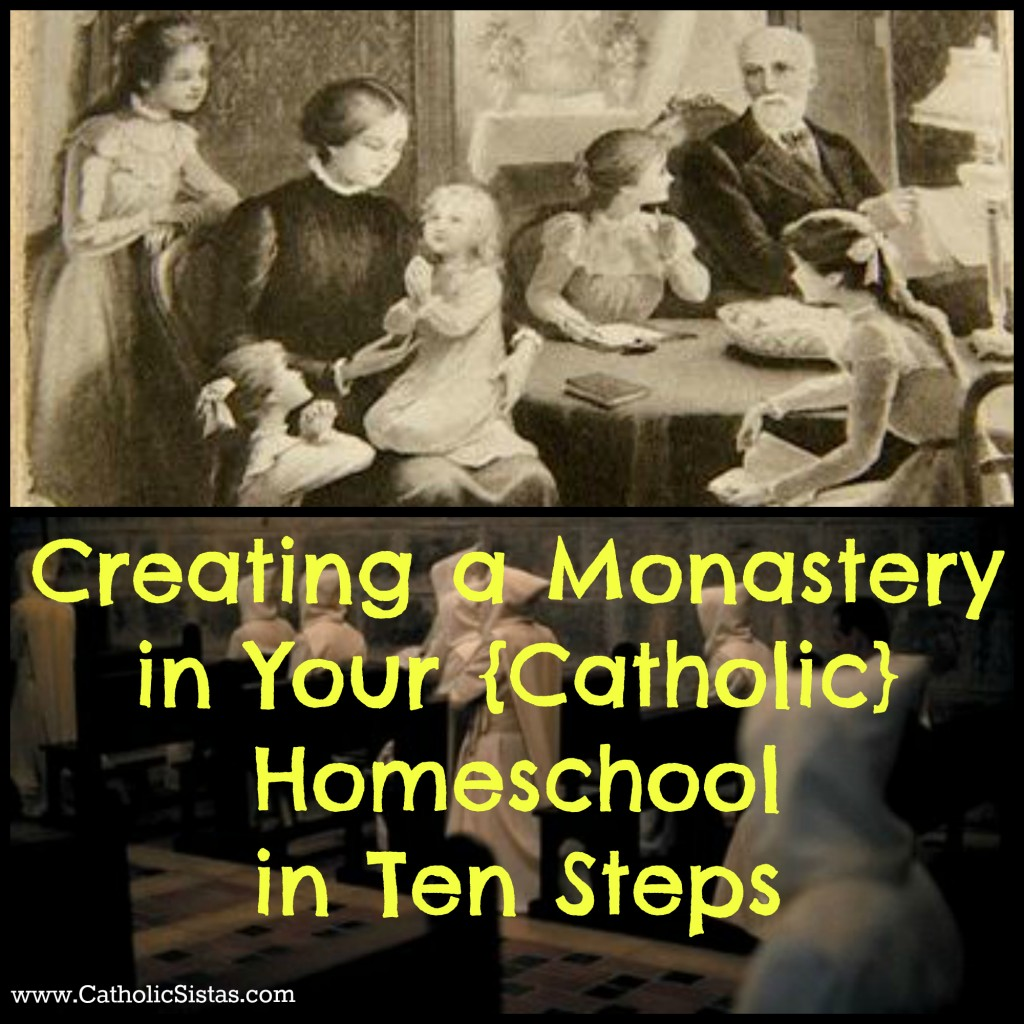 Creating a Monastery in Your Catholic Homeschhol