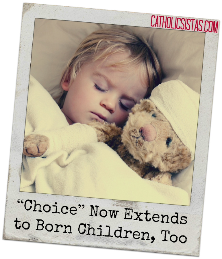 """Choice"" Now Extends to Born Children, Too"
