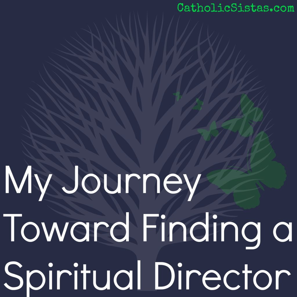 My Journey  toward Finding a Spiritual Director