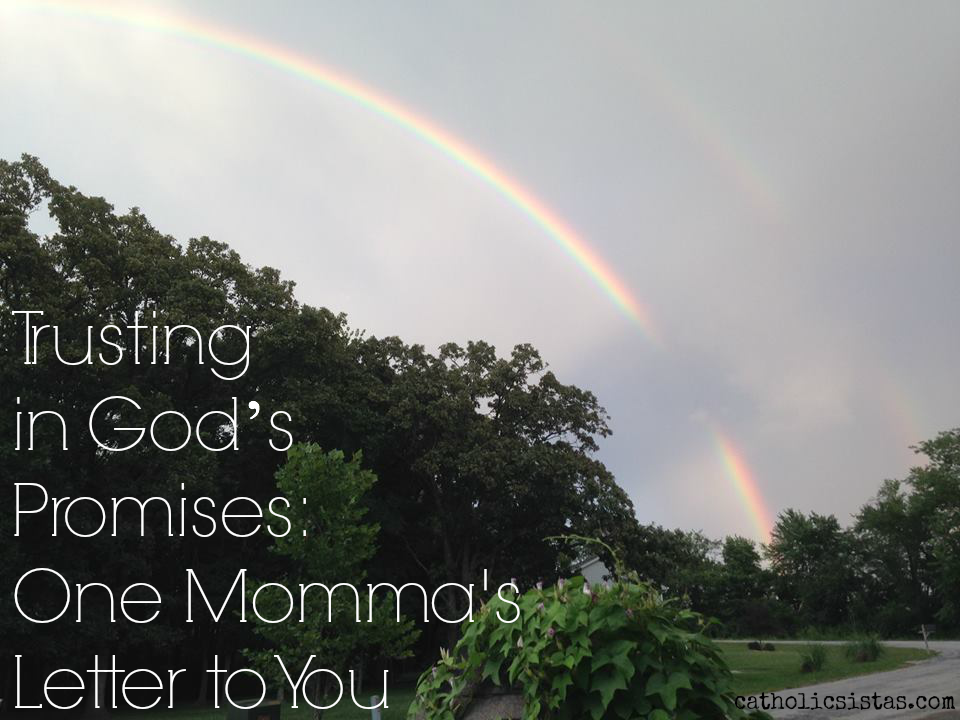 Trusting In God's Promises: One Momma's Letter to You