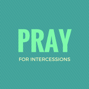 Pray for Intercessions