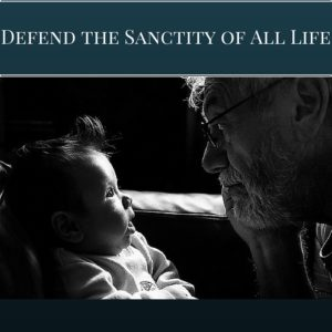 Pro-Life: Defend the Sanctity of All Life