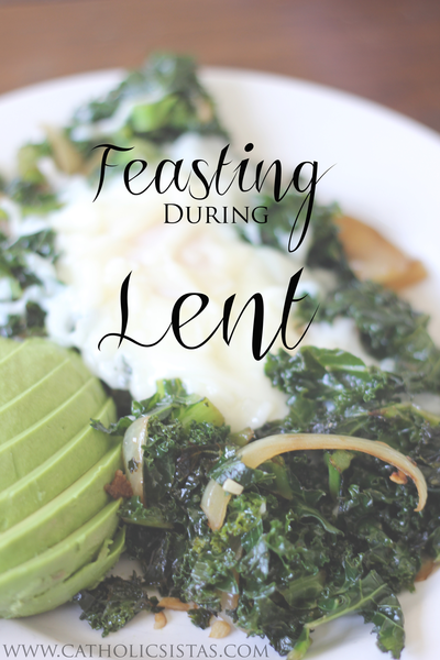 FeastingDuringLent - meatless meals, Lent, feast, www.catholicsistas.com