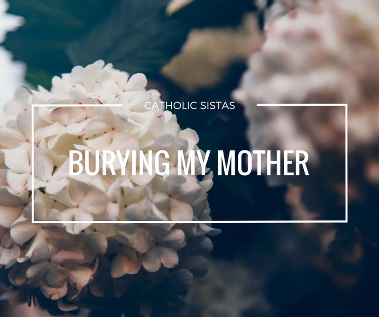 Burying My Mother