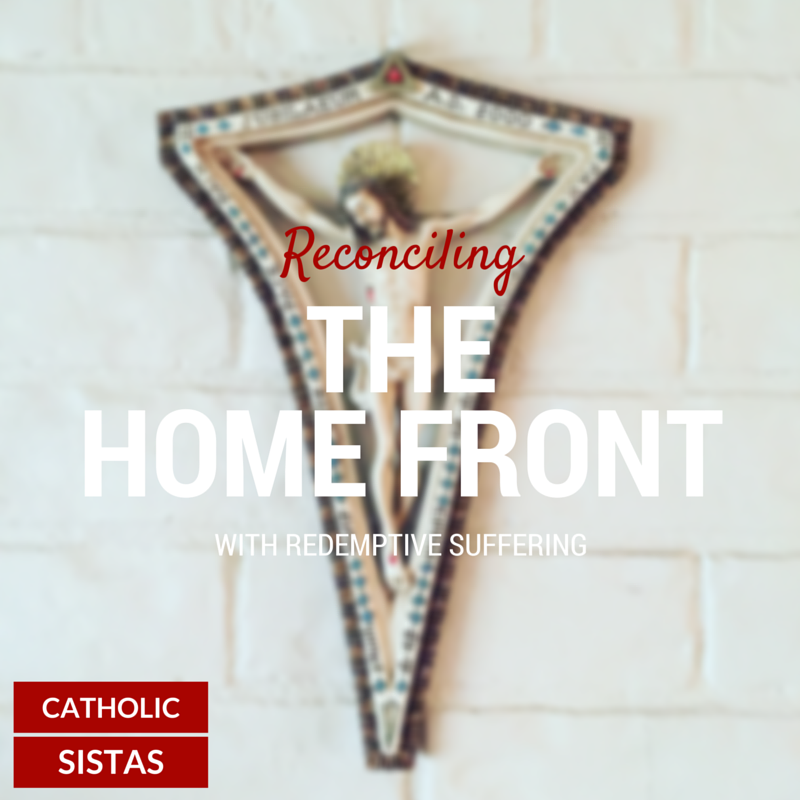Reconciling the Home Front with Redemptive Suffering