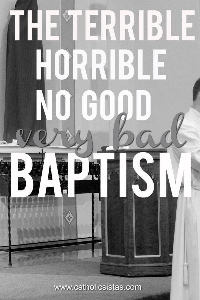 The Terrible, Horrible, No Good, very badBaptism