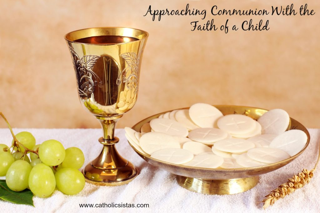 Approaching Communion with the Faith of a Child