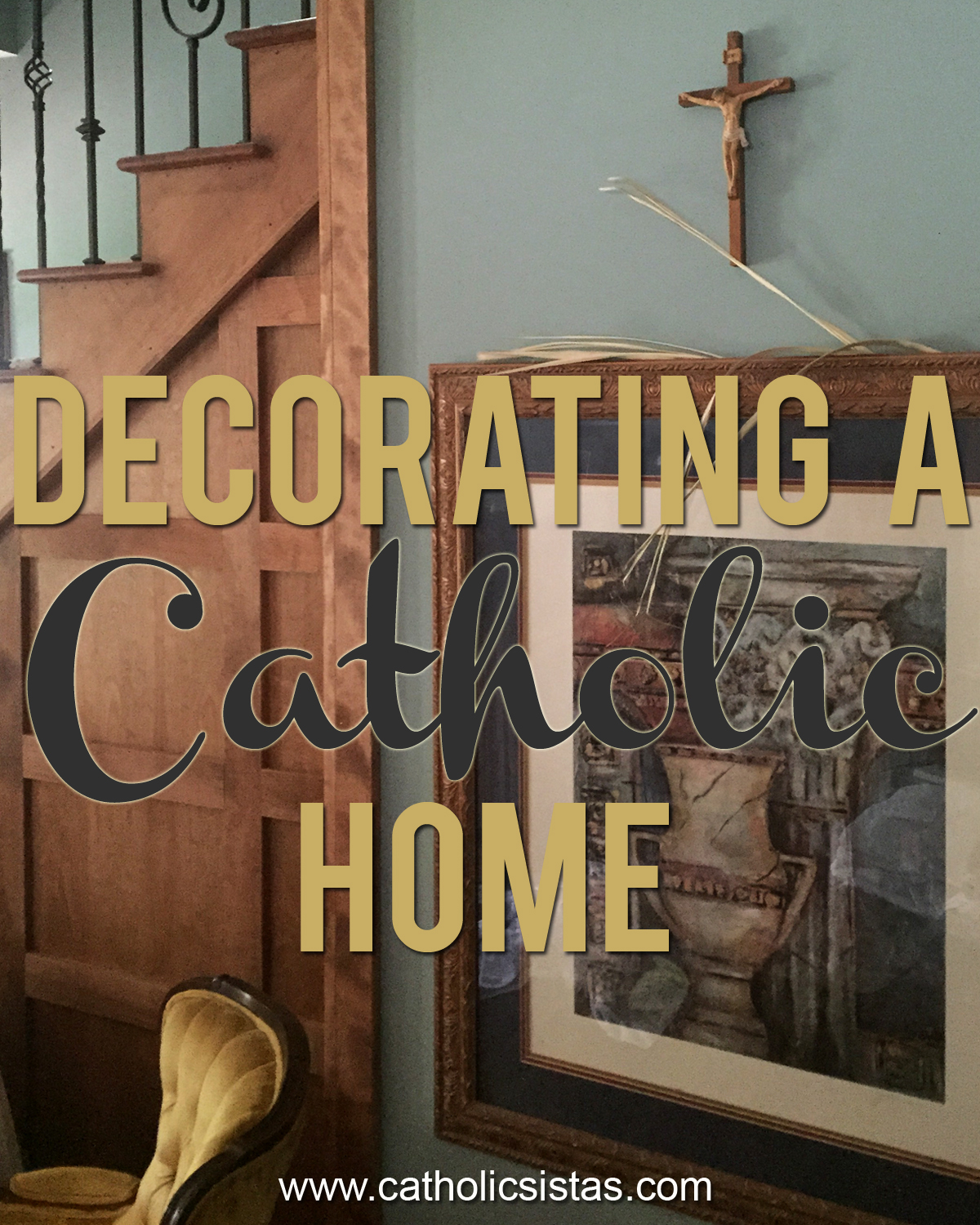Home Interior Jesus: Decorating A Catholic Home