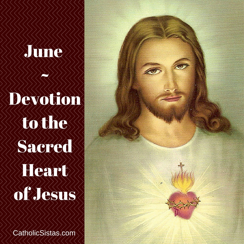Traditional Last Rites Versus New Evangelization Last: June: The Devotion To The Sacred Heart Of Jesus