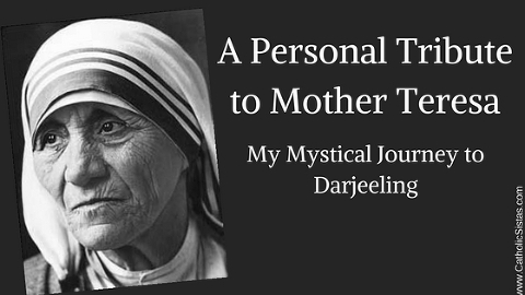 A Personal Tribute to Mother Teresa