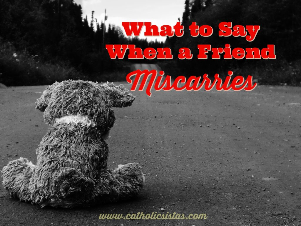 what to say when a friend miscarries