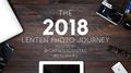 The 2018 Lenten Photo Journey