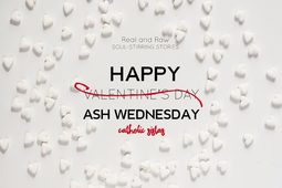 Happy Valentines Ash Wednesday