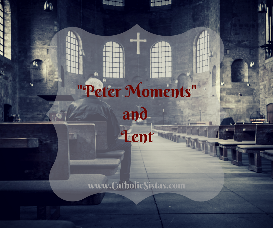 """""""Peter Moments"""" and Lent"""