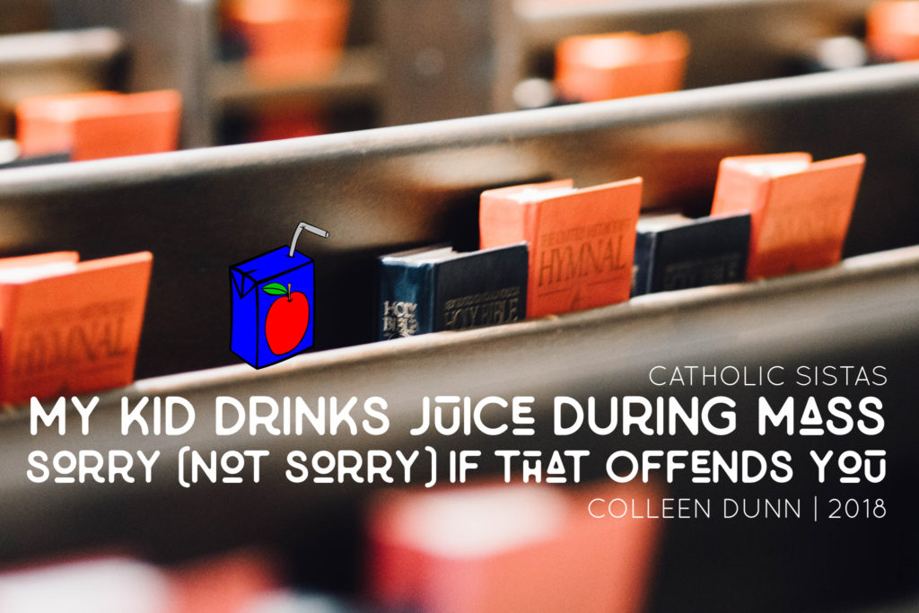 My Kid Drinks Juice in Mass - Sorry (Not Sorry) If That Offends You.