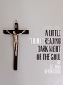"A Little ""Light"" Reading: Dark Night of the Soul by St. John of the Cross"
