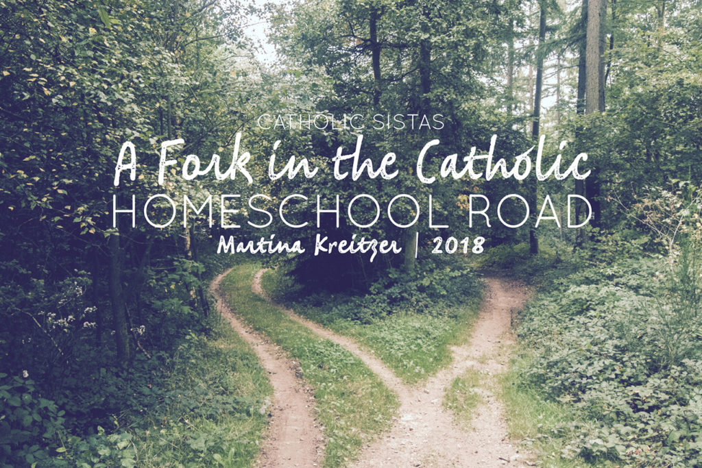 A Fork in the Catholic Homeschool Road