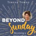 Beyond Sunday - Becoming a 24:7 Catholic