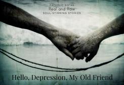 Hello, Depression, My Old Friend