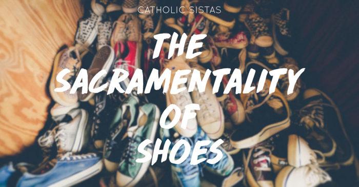 The Sacramentality of Shoes