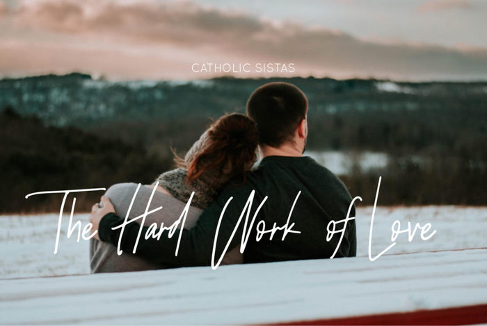 The Hard Work of Love