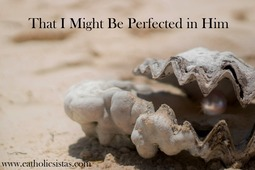 That I Might Be Perfected In Him