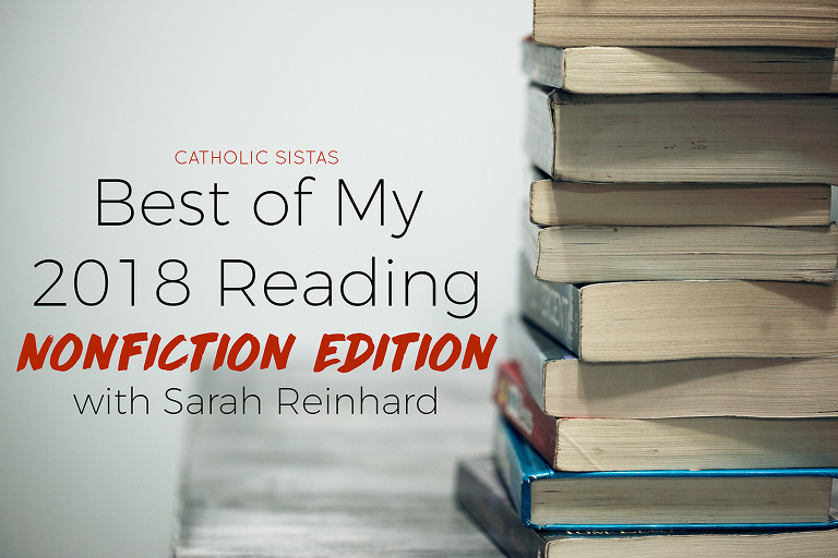 Best of My 2018 Reading: Nonfiction Edition with Sarah Reinhard