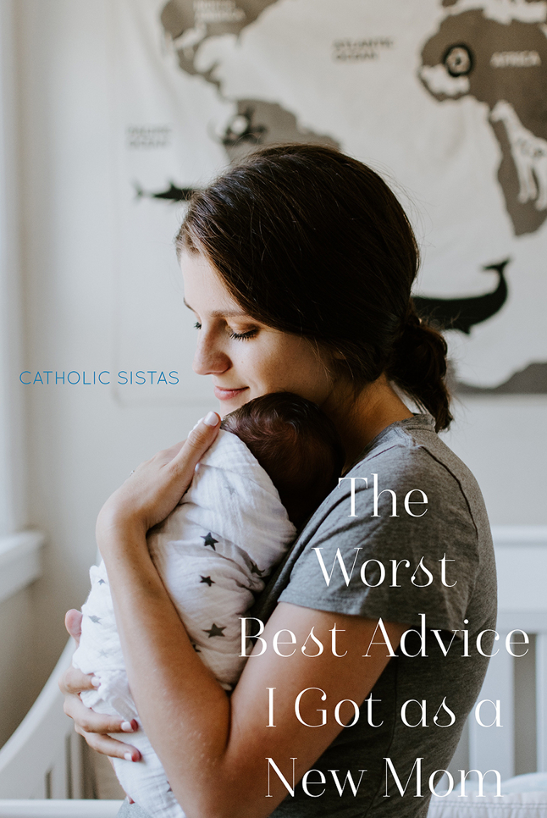 The Worst Best Advice I Got as a New Mom