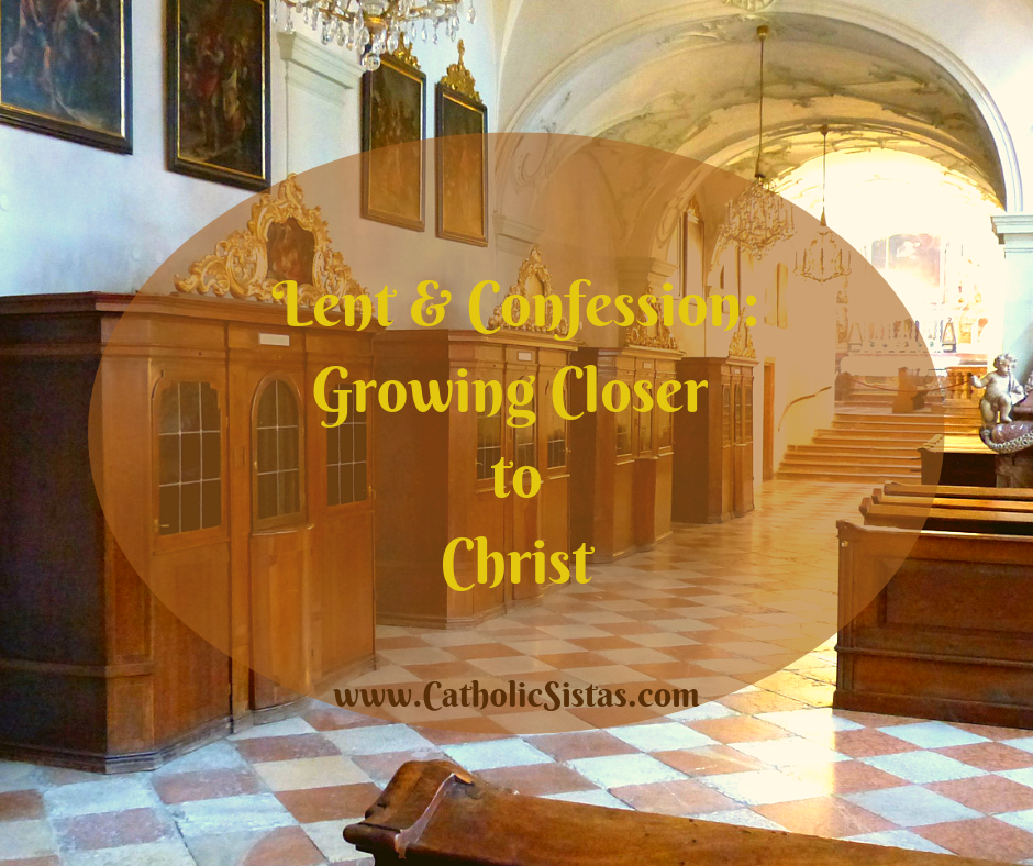 Lent & Confession: Growing Closer to Christ