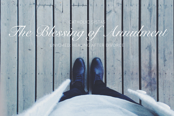 The Blessing of Annulment