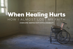 When Healing Hurts How I Almost Lost My Faith