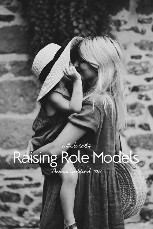 Raising Role Models