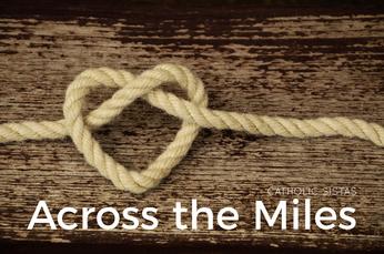 Across the Miles, Catholic Sistas, www.catholicsistas.com