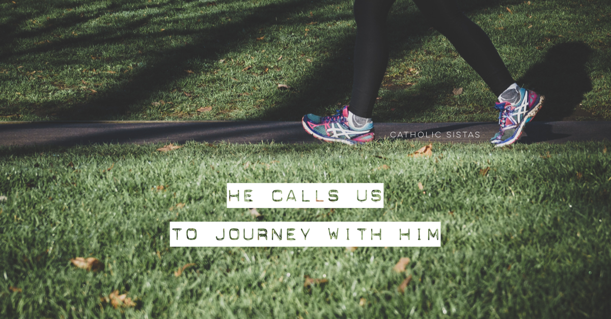 He Calls Us to Journey with Him