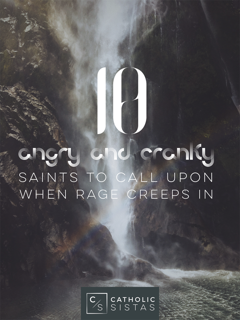 10 Angry and Cranky Saints to Call upon when Rage Creeps in1
