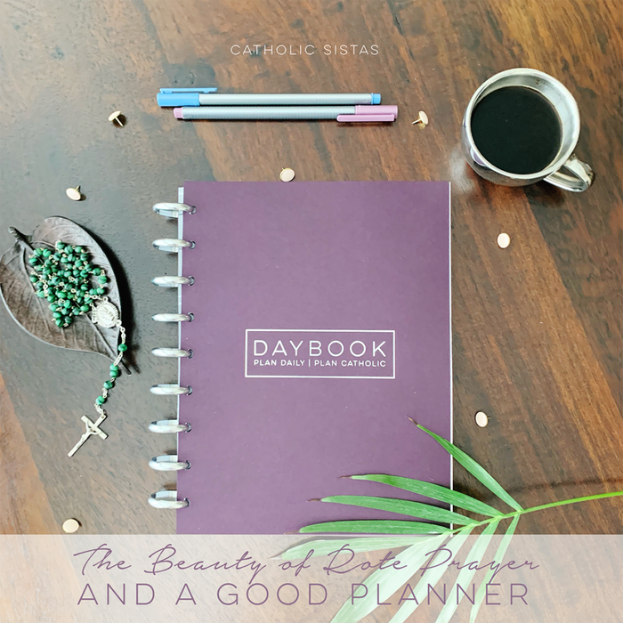 The Beauty of Rote Prayer and a Good Planner