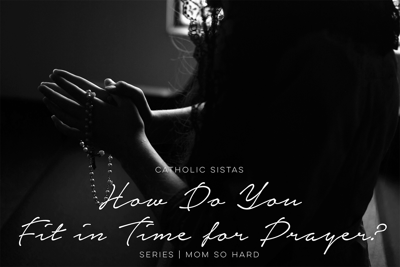 How Do You Fit in Time for Prayer?