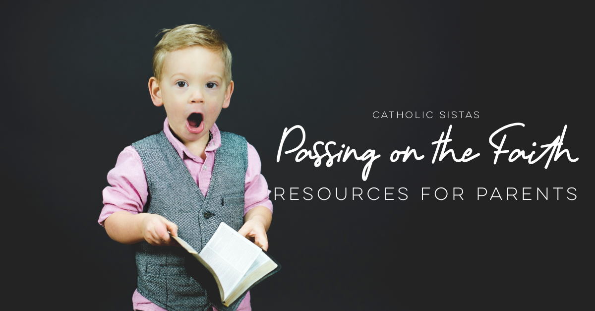 Passing on the Faith Resources for Parents