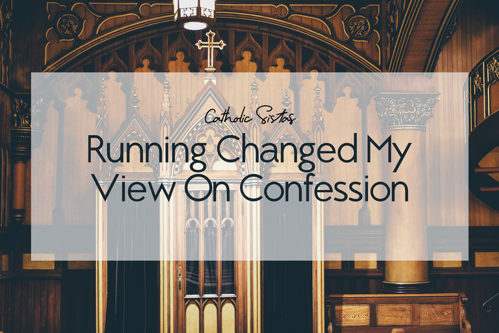 Running Changed My View On Confession
