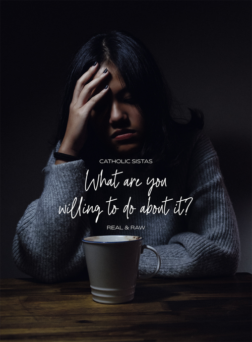 What are you willing to do about it