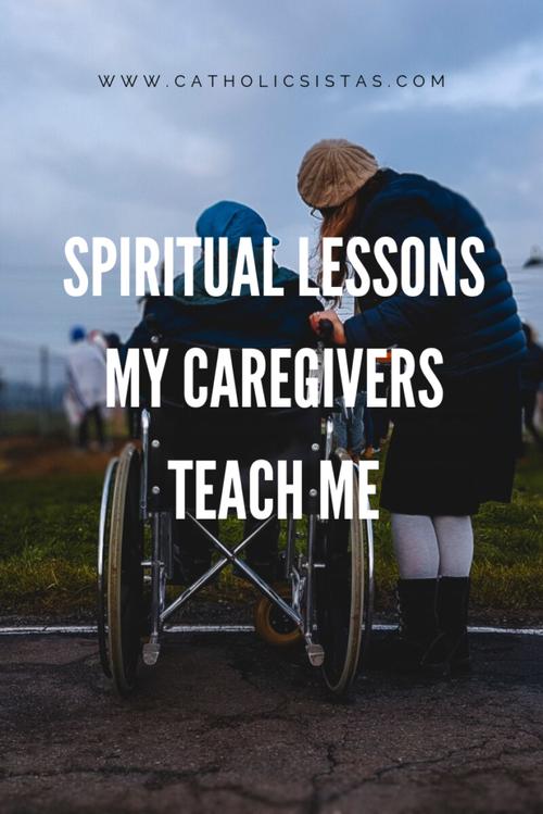 Spiritual lessons my caregivers teach me