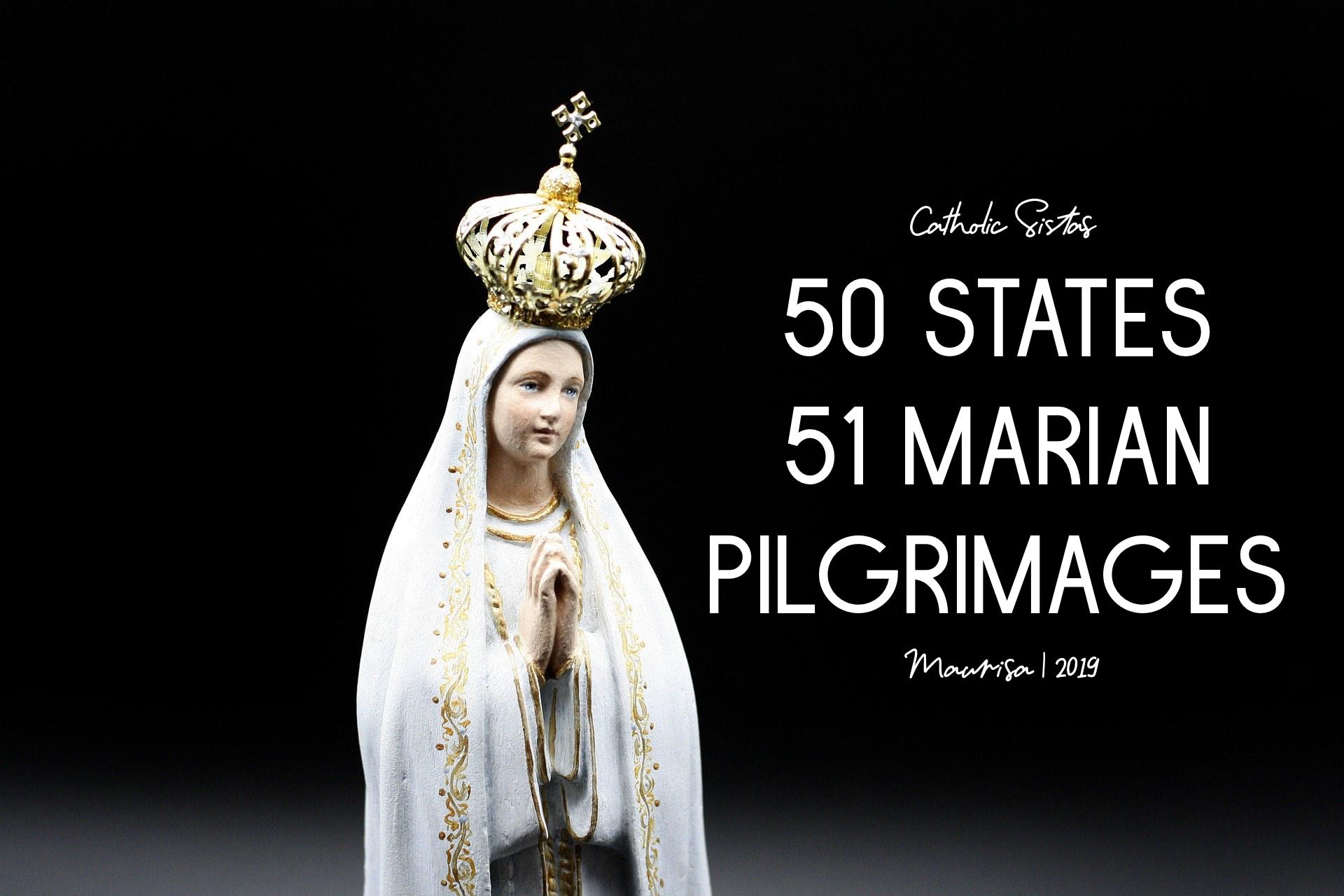 50 States 51 Marian Pilgrimages