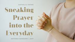 Sneaking Prayer into the Everyday