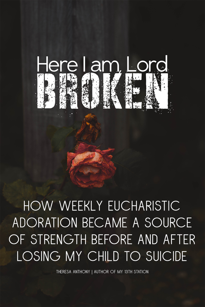 Here I am Lord Broken