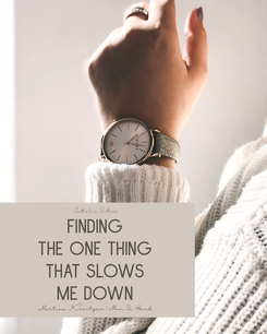 Finding the One Thing that Slows Me Down