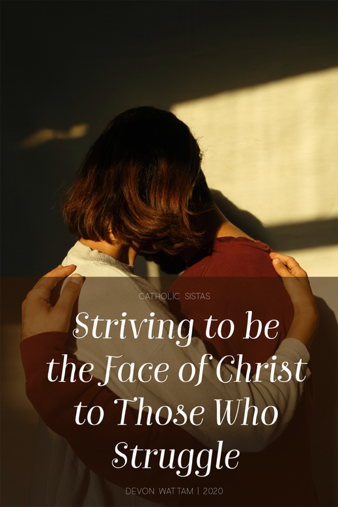 Striving-to-be-the-Face-of-Christ-to-Those-Who-Struggle