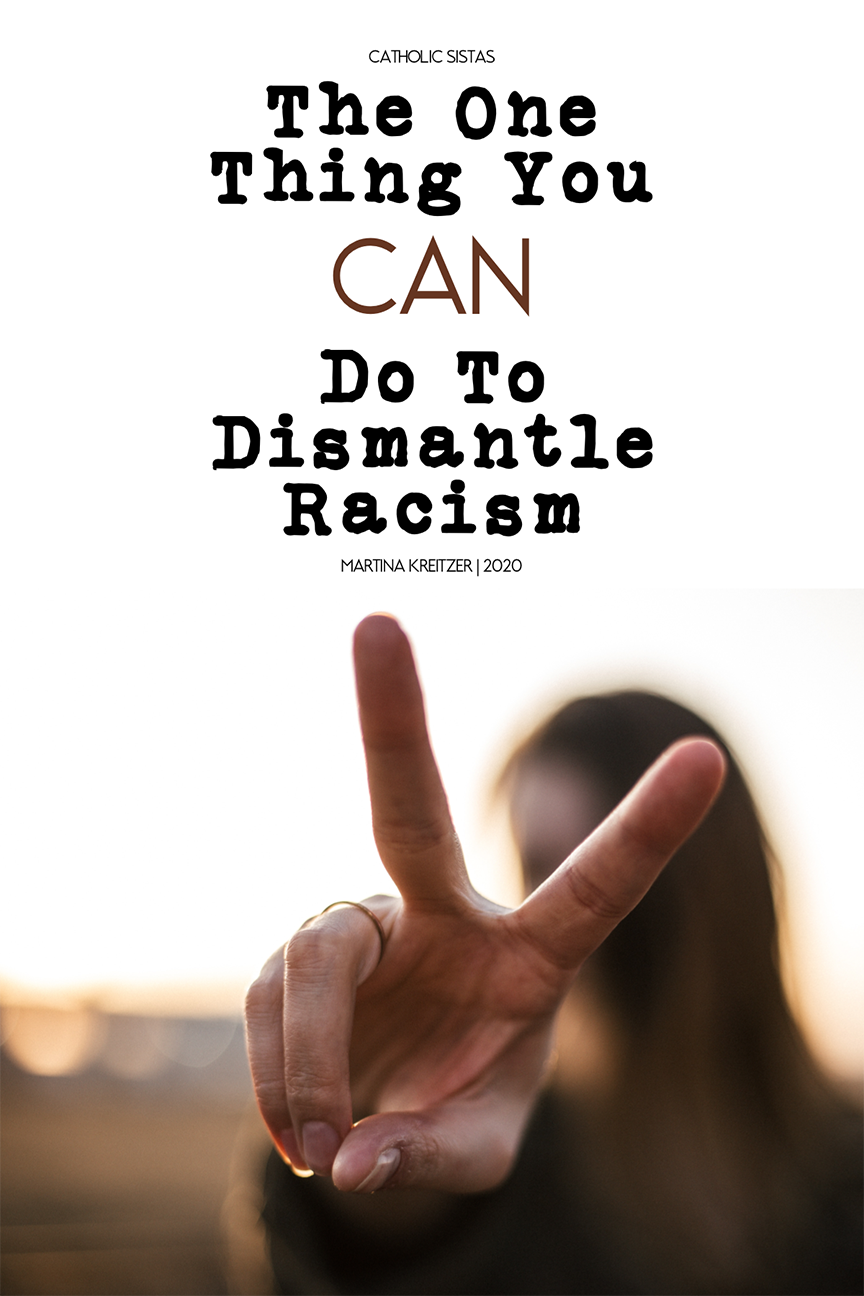 The One Thing You CAN Do To Dismantle Racism